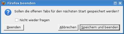 """Firefox-Dialog: """"Sollen die offenen Tabs für den nächsten Start gespeichert werden?"""""""